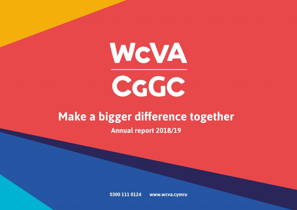 The front cover of a report. The cover reads WCVA CGGC Make a bigger difference together, Annual Report 2018-19