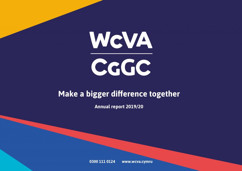 The front cover of a report. The cover reads WCVA CGGC Make a bigger difference together, Annual Report 2019-20
